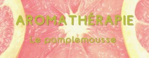 pamplemousse aromathérapie